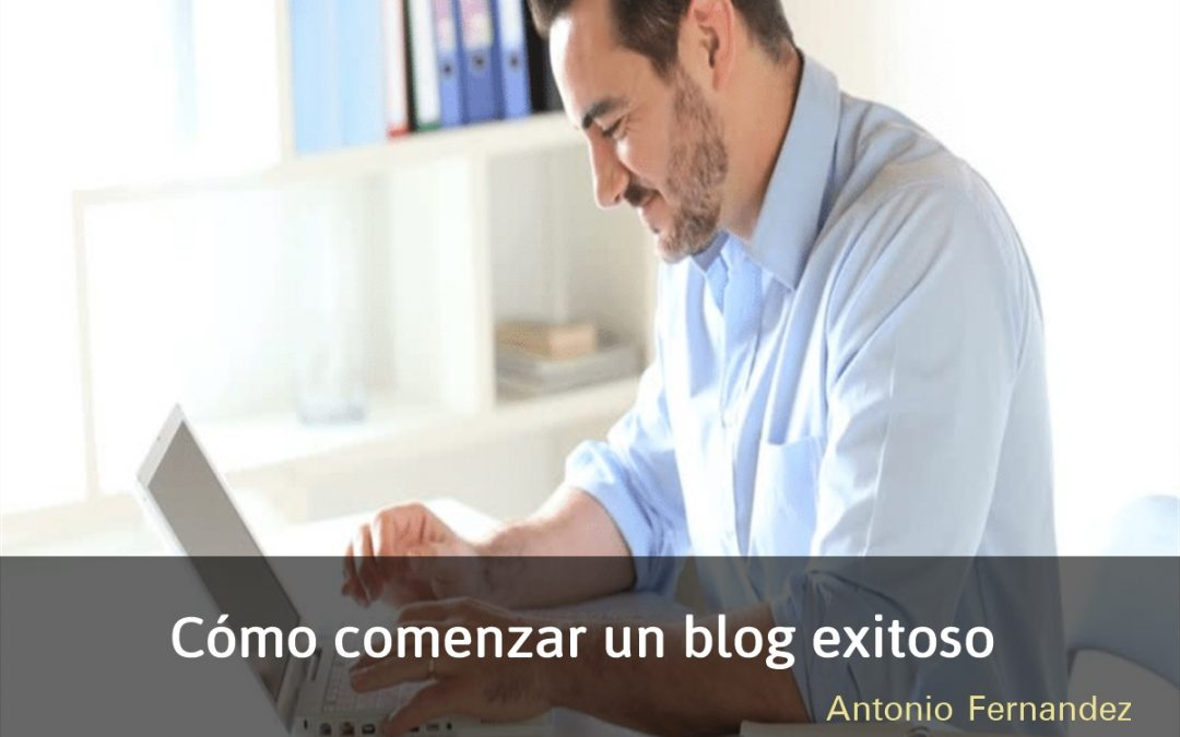 Cómo comenzar un blog exitoso