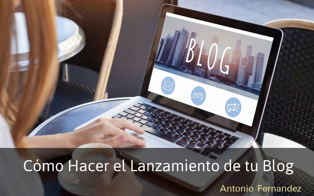 Cómo hacer el lanzamiento de tu blog