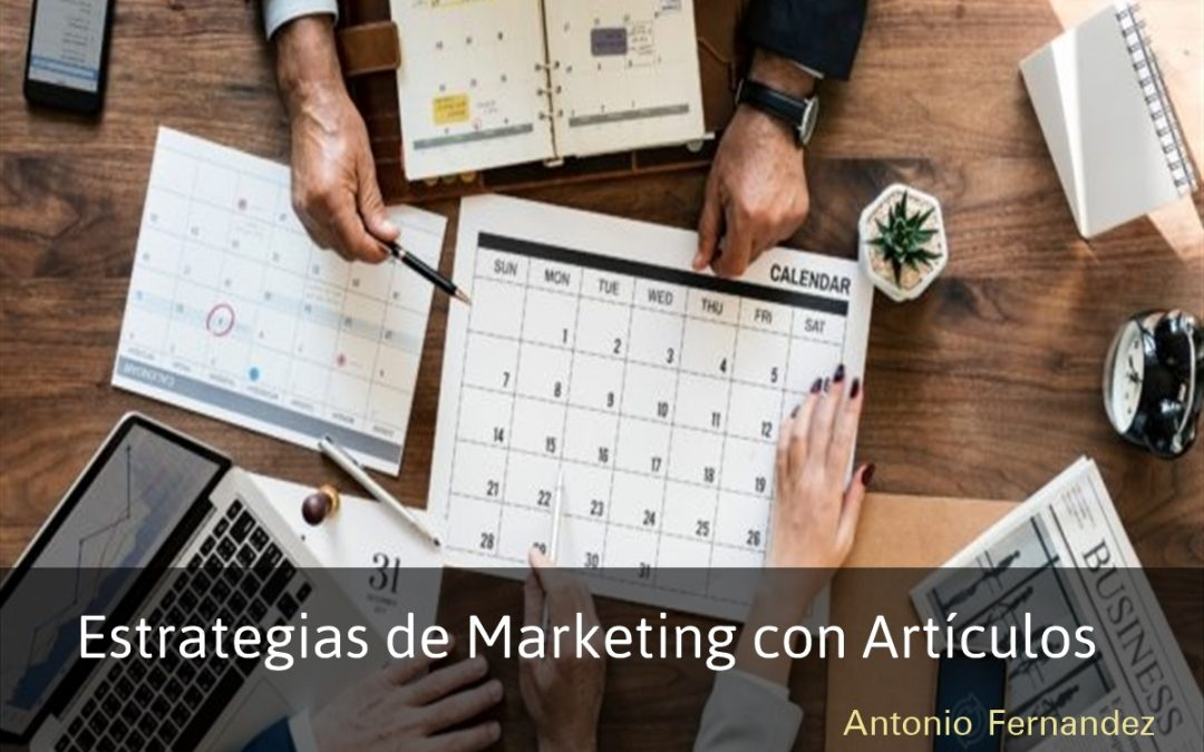 Estrategias de marketing con articulos para tu negocio