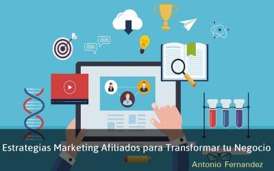 Estrategias de Marketing de Afiliados para transformar tu negocio online